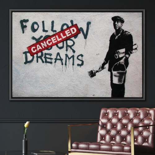 Follow Your Dreams Cancelled by Banksy